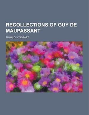 Recollections of Guy de Maupassant af Francois Tassart