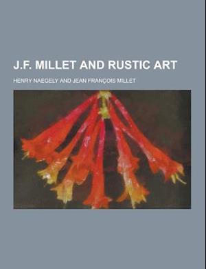 J.F. Millet and Rustic Art af Henry Naegely