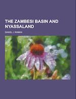 The Zambesi Basin and Nyassaland af Daniel J. Rankin
