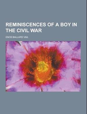 Reminiscences of a Boy in the Civil War af Enos Ballard Vail