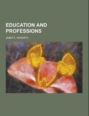 Education and Professions af Janet E. Hogarth