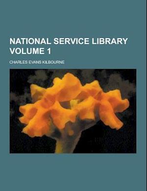 National Service Library Volume 1 af Charles Evans Kilbourne