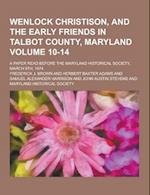 Wenlock Christison, and the Early Friends in Talbot County, Maryland; A Paper Read Before the Maryland Historical Society, March 9th, 1874 Volume 10-1 af Frederick J. Brown