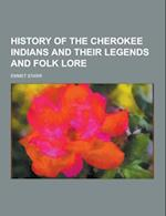 History of the Cherokee Indians and Their Legends and Folk Lore af Emmet Starr