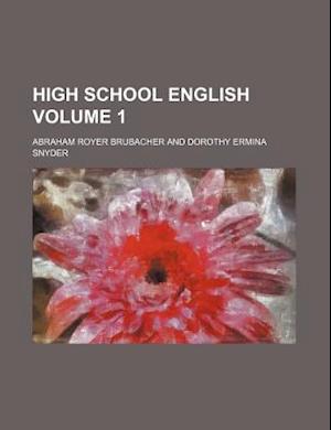 High School English Volume 1 af Abraham Royer Brubacher