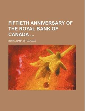 Fiftieth Anniversary of the Royal Bank of Canada af Royal Bank of Canada