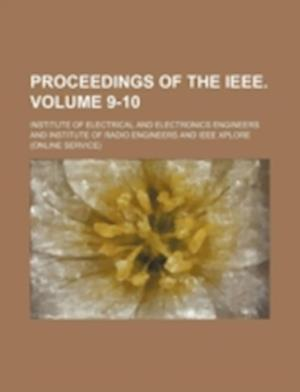 Proceedings of the IEEE. Volume 9-10 af Institute Of Electrical Engineers