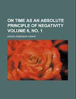 On Time as an Absolute Principle of Negativity Volume 6, No. 1 af Edgar Lenderson Hinman