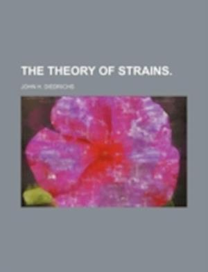 The Theory of Strains. af John H. Diedrichs