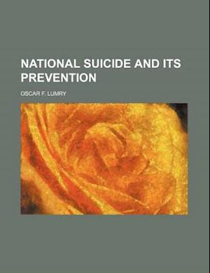 National Suicide and Its Prevention af Oscar F. Lumry