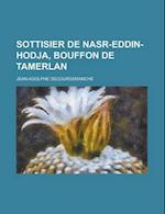 Sottisier de Nasr-Eddin-Hodja, Bouffon de Tamerlan af Jean-Adolphe Decourdemanche