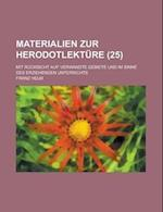 Materialien Zur Herodotlekture; Mit Rucksicht Auf Verwandte Gebiete Und Im Sinne Des Erziehenden Unterrichts (25) af Franz Helm