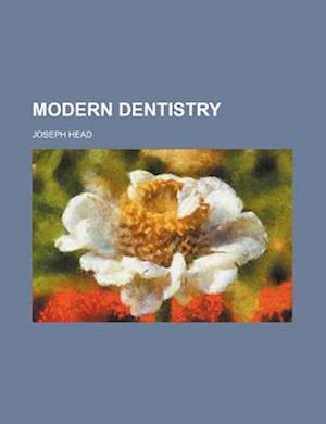 Modern Dentistry af Joseph Head