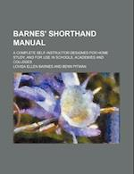 Barnes' Shorthand Manual; A Complete Self-Instructor Designed for Home Study, and for Use in Schools, Academies and Colleges af Lovisa Ellen Barnes