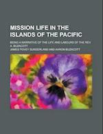 Mission Life in the Islands of the Pacific; Being a Narrative of the Life and Labours of the REV. A. Buzacott af James Povey Sunderland