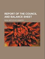 Report of the Council and Balance Sheet af Royal Institute Of Chemistry