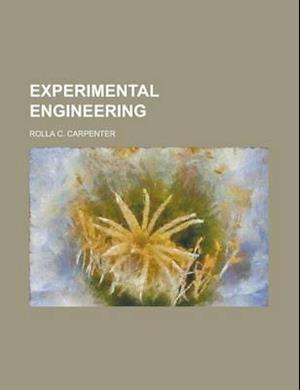 Experimental Engineering af Rolla C. Carpenter
