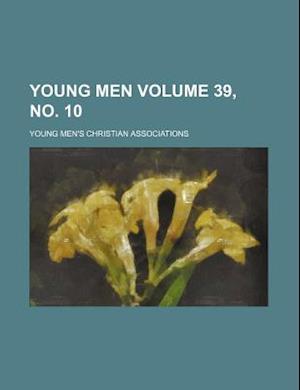 Young Men Volume 39, No. 10 af Young Men Associations