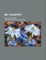 My Country; And Other Poems af Theodore Henry Shackelford