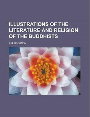 Illustrations of the Literature and Religion of the Buddhists af B. H. Hodgson, United States Office of Justice
