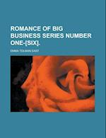 Romance of Big Business Series Number One-[Six] af U. S. Government, Emma Tolman East