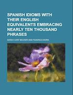 Spanish Idioms with Their English Equivalents Embracing Nearly Ten Thousand Phrases af United States Congressional House, Sarah Cary Becker, United States Congress House