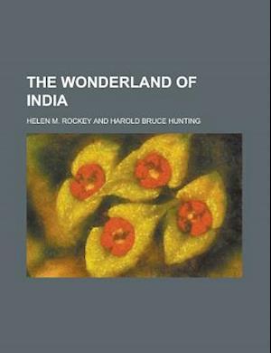 The Wonderland of India af United States Congressional House, Helen M. Rockey