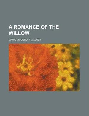 A Romance of the Willow af U. S. Government, Marie Woodruff Walker