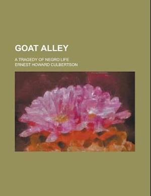 Goat Alley; A Tragedy of Negro Life af Ernest Howard Culbertson, Overseas Private Investment Corporation