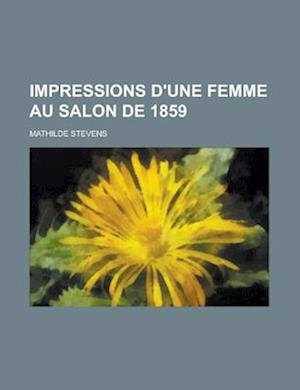 Impressions D'Une Femme Au Salon de 1859 af Mathilde Stevens, U. S. Government