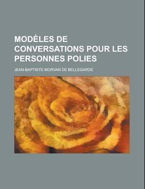 Modeles de Conversations Pour Les Personnes Polies af Jean-Baptiste Morvan De Bellegarde, United States National Weather
