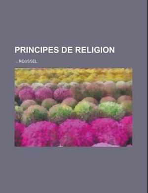 Principes de Religion af Roussel