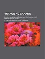 Voyage Au Canada; Dans Le Nord de L'Amerique Septentrionale Fait Depuis L'An 1751 a 1761 af J. C. B