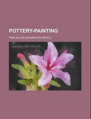 Pottery-Painting af France Commission, Fred Miller