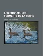 Les Engrais, Les Ferments de La Terre af Pierre Paul Deh rain, Pierre-Paul Deherain