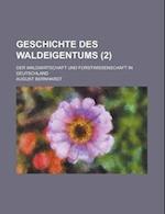 Geschichte Des Waldeigentums; Der Waldwirtschaft Und Forstwissenschaft in Deutschland (2) af August Bernhardt