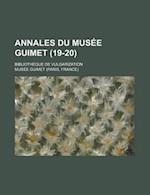 Annales Du Musee Guimet; Bibliotheque de Vulgarization (19-20) af Musee Guimet, Mus E. Guimet, Mus?e Guimet