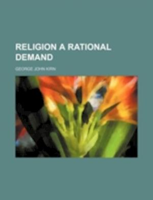 Religion a Rational Demand af George John Kirn