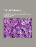 The Judd Family; Or, an Evening Visit, and What Came of It. Being an Elucidation of Baptism--Cereonial and Spritual--Or, Scriptural Baptism af John Scotford