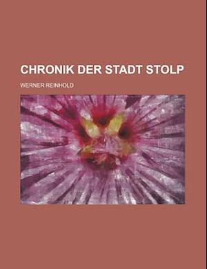 Chronik Der Stadt Stolp af Werner Reinhold