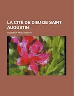 La Cite de Dieu de Saint Augustin af Augustin