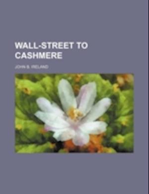 Wall-Street to Cashmere af John B. Ireland