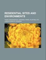 Residential Sites and Environments; Their Conveniences, Gardens, Parks, Planting, Etc af Joseph Forsyth Johnson