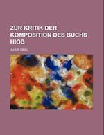 Zur Kritik Der Komposition Des Buchs Hiob af Julius Grill