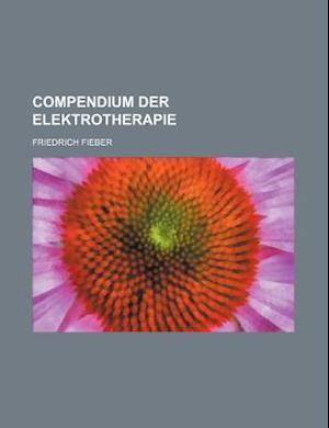 Compendium Der Elektrotherapie af Friedrich Fieber