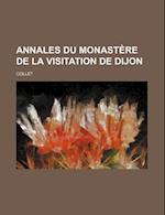 Annales Du Monastere de La Visitation de Dijon af Collet