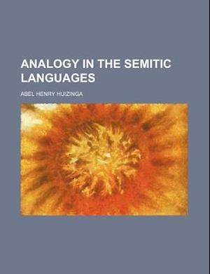 Analogy in the Semitic Languages af Abel Henry Huizinga