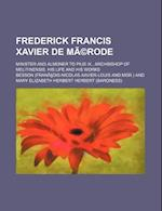 Frederick Francis Xavier de Merode; Minister and Almoner to Pius IX., Archbishop of Melitinensis. His Life and His Works af Besson