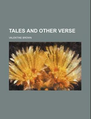 Tales and Other Verse af Valentine Brown