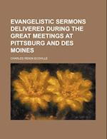 Evangelistic Sermons Delivered During the Great Meetings at Pittsburg and Des Moines af Charles Reign Scoville